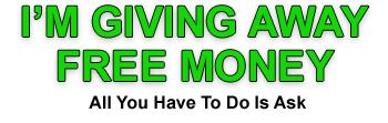 I'm Giving Away Free Money